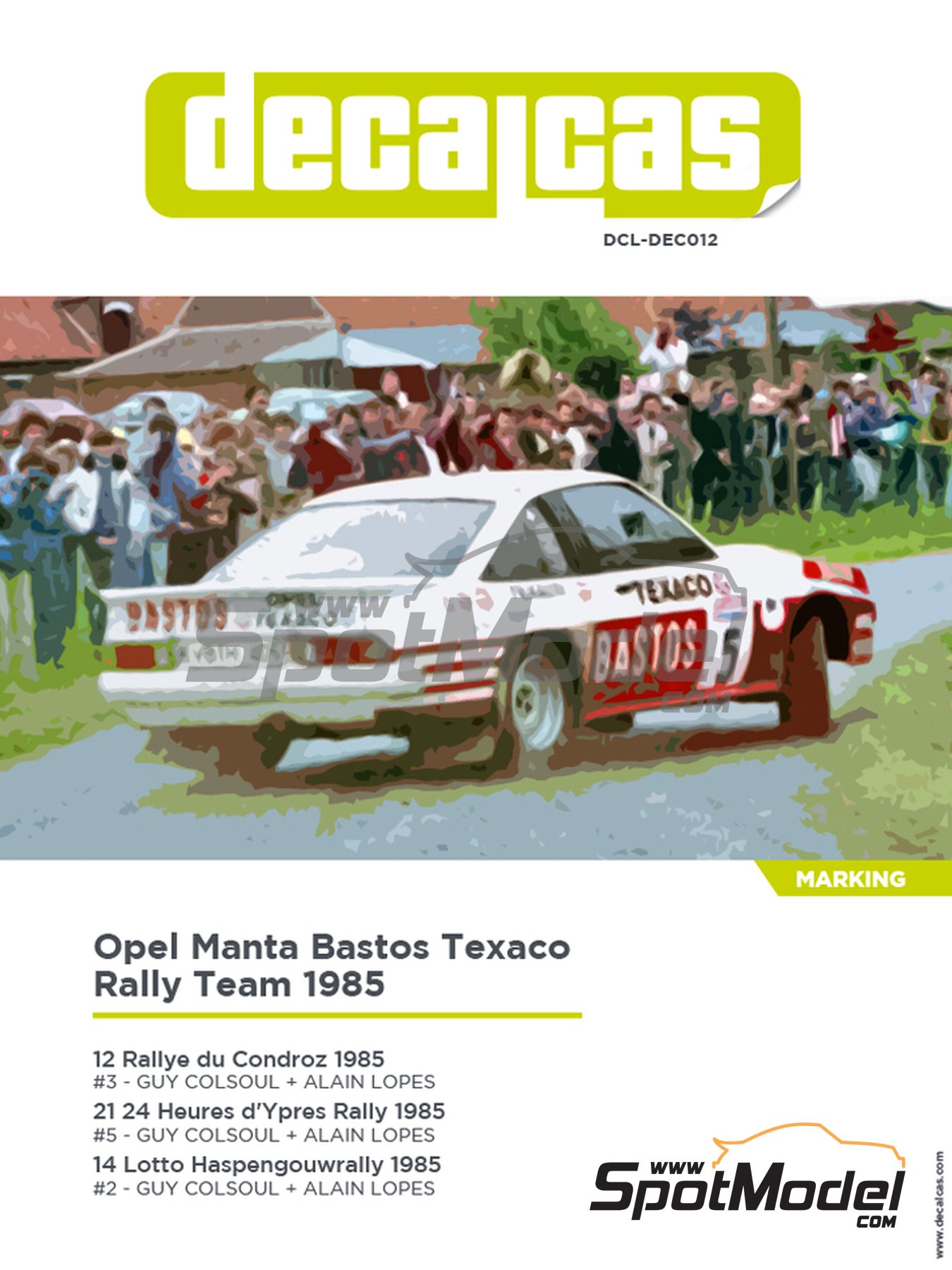 Opel Manta 400 Group B Bastos Texaco Rally Team - 24 Hours de Ypres Rally, Condroz Rally, Haspengow Rally 1985 | Marking / livery in 1/24 scale manufactured by Decalcas (ref. DCL-DEC012) image