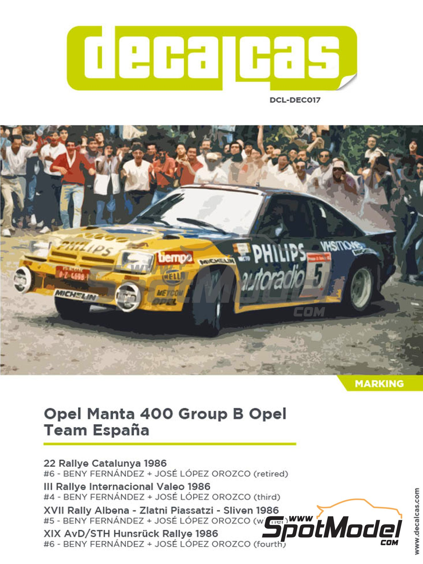 Opel Manta 400 Group B Opel Team España - AvD/STH Hunsrück Rallye, Valeo Rally, Rallye Catalunya, Rally Albena - Zlatni Piassatzi - Sliven 1986 | Marking / livery in 1/24 scale manufactured by Decalcas (ref.DCL-DEC017) image