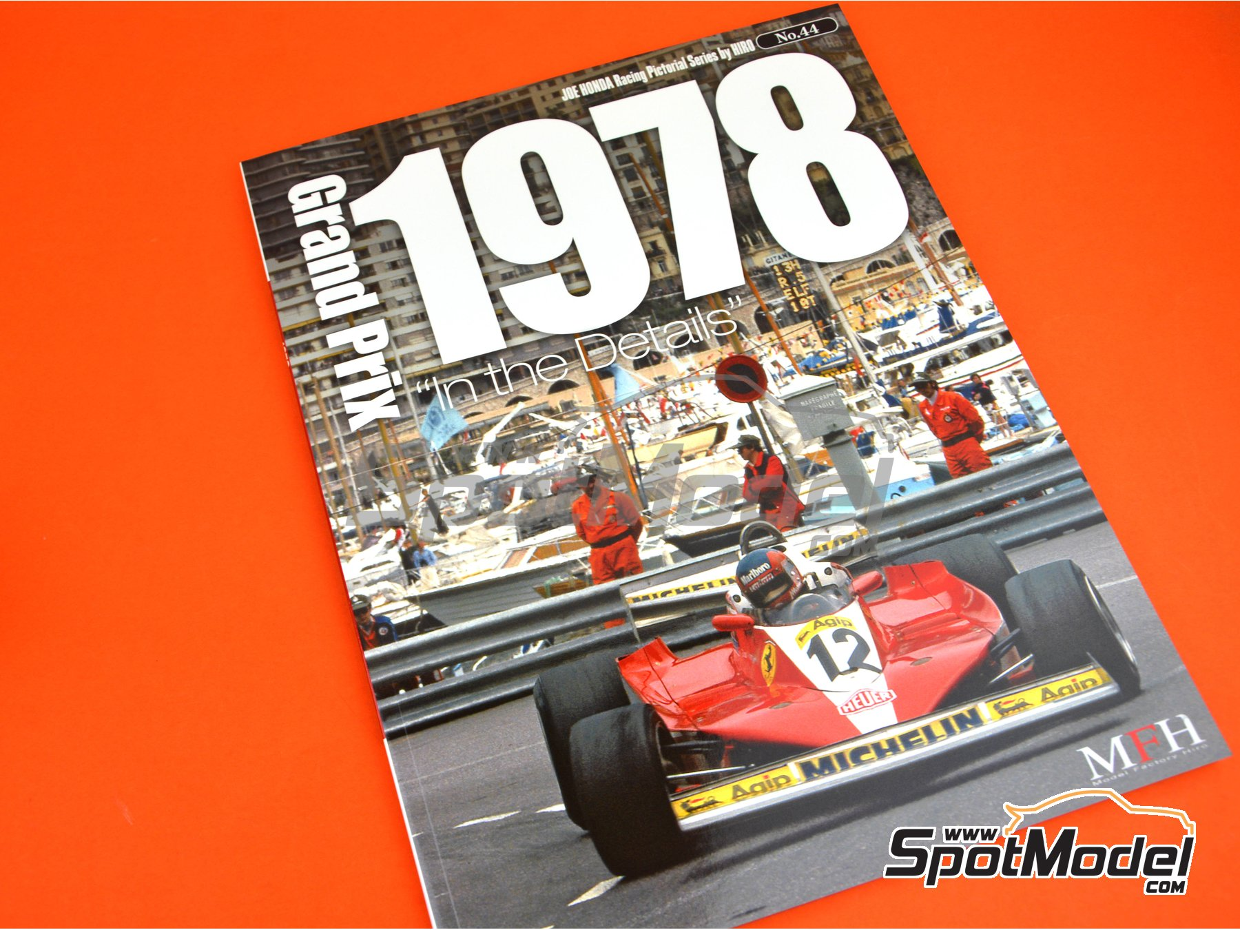 Image 1: Joe Honda Racing Pictorial Series: Grand Prix - FIA Formula 1 World Championship 1978 | Reference / walkaround book manufactured by Model Factory Hiro (ref. MFH-JH44)