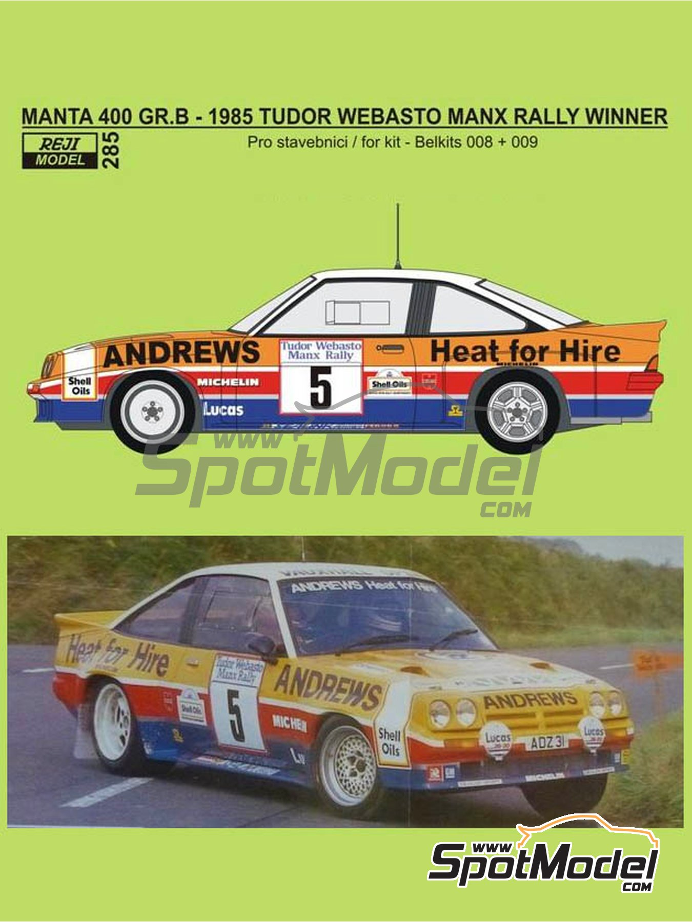 Opel Manta 400 Group B Andrews Heat for hire - Tudor Webasto Manx International Rally 1985 | Marking / livery in 1/24 scale manufactured by Reji Model (ref. REJI-285) image